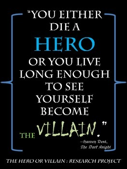 The Hero or Villain Research Paper