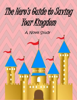 The Hero's Guide to Saving Your Kingdom: A Novel Study