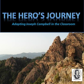 The Hero's Journey, Adapting Joseph Campbell to the Classroom