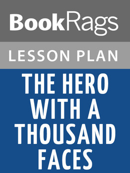 The Hero with a Thousand Faces Lesson Plans