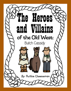 The Heroes and Villains of the Old West: Butch Cassidy