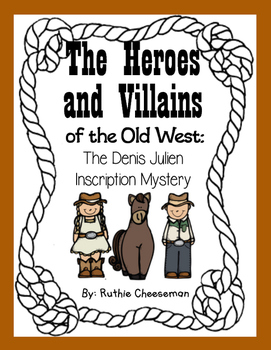 The Heroes and Villains of the Old West: The D Julien Inscription Mystery