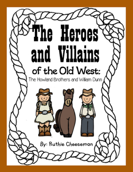 The Heroes and Villains of the Old West: The Howland Brothers and William Dunn