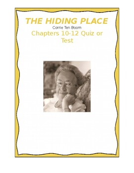 The Hiding Place by Corrie Ten Boom, Chapters 10,11,12 Quiz or Test