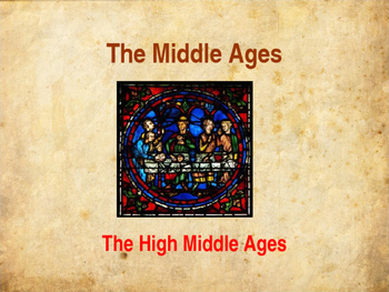 The Middle Ages - The High Middle Ages