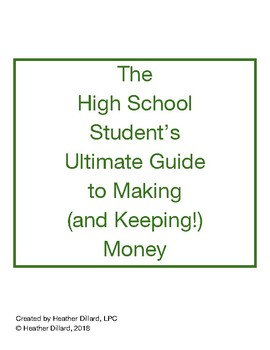 The High School Student's Ultimate Guide to Making (and Keeping!) Money