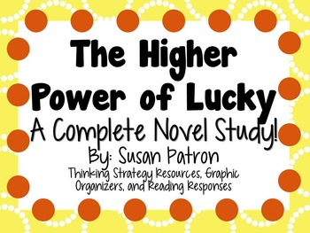 The Higher Power of Lucky by Susan Patron - A Complete Novel Study!