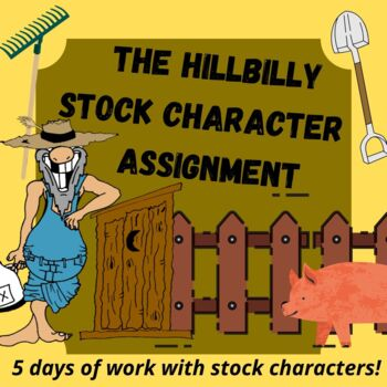 The Hillbilly Stock Character Assignment (Unit)