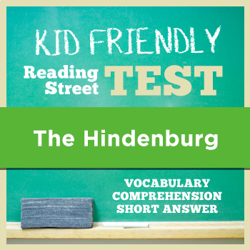 The Hindenburg KID FRIENDLY Reading Street Test