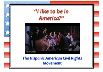 Hispanic American Civil Rights Movement - I like to be in America?