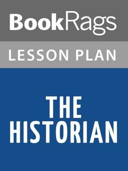 The Historian Lesson Plans