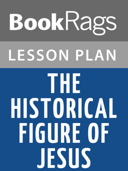 The Historical Figure of Jesus Lesson Plans