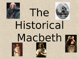 The Historical Macbeth - A Power Point Presentation