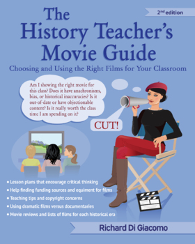 The History Teacher's Movie Guide:   Choosing and Using the Right Films