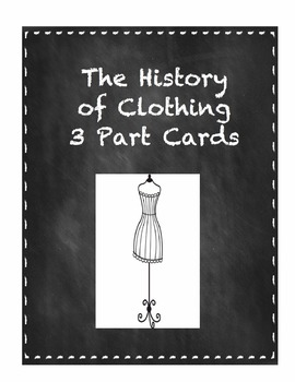 The History of Clothing: 3 Part Cards