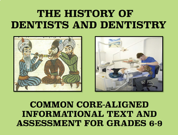 The History of Dentistry: Informational Passage and Assessment for Grades 6 - 9