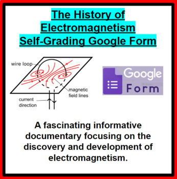 The History of Electromagnetism Documentary Self-Grading Google Form