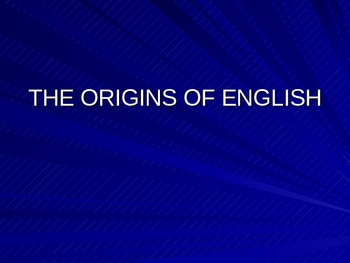The History of English--Old English Power Point Lecture