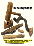 The History of Hand Tools Video and  Downloadable Quiz
