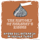 The History of Hershey's Kisses Digital Research Project in Google Slides™