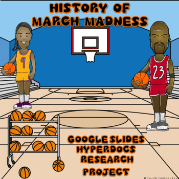 History of March Madness Digital Research Project in Google Slides™