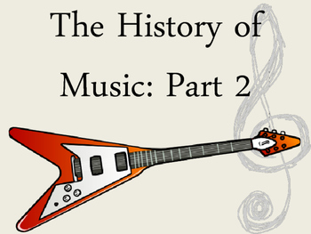 The History of Music: Part 2