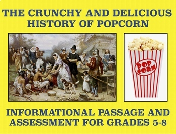 The History of Popcorn: Informational Passage and Assessment for Grades 5-8