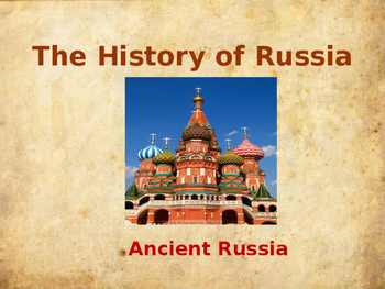 The History of Russia - Ancient Russia