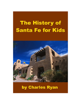 The History of Santa Fe for Kids
