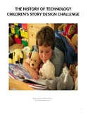 The History of Technology Children's Story Design Challenge (NO Prep)