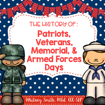 The History of Veterans, Memorial, Patriot, & Armed Forces Days