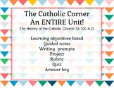 Complete Unit: The History of the Catholic Church: 33-100A.D.