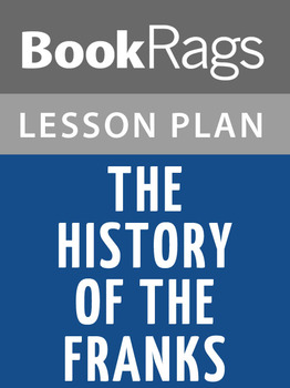 The History of the Franks Lesson Plans