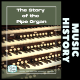 The Story of the Pipe Organ
