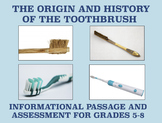 The History of the Toothbrush: Informational Passage and Assessment (Grades 5-8)