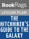 The Hitchhiker's Guide to the Galaxy Lesson Plans
