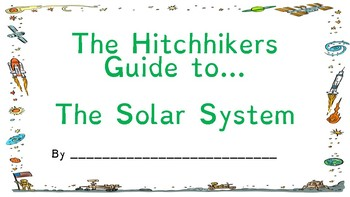 The Hitchikers Guide  to the Solar System