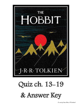 The Hobbit Comprehension Quiz ch. 13-19 & Answer Key