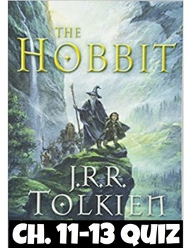 The Hobbit Quiz (Ch. 11-13) *Answer Key included