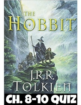 The Hobbit Quiz (Ch. 8-10) *Answer Key included