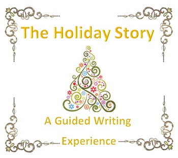 The Holiday Story: A Guided Writing Experience