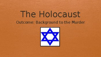 The Holocaust Background to the Murder PowerPoint Lecture