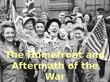 The Homefronts and Peace Conferences of WWII