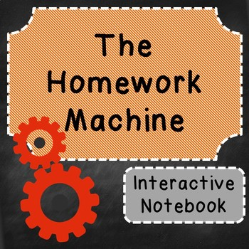 The Homework Machine Interactive Notebook