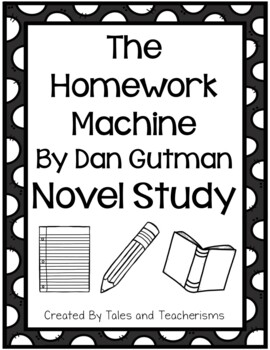 The Homework Machine by Dan Gutman extended novel study