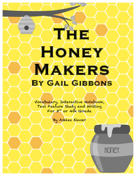 The Honey Makers by Gail Gibbons - Vocab, Comprehension, Interactive Notebook