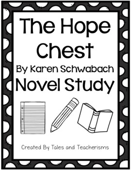 The Hope Chest by Karen Schwabach Novel Study