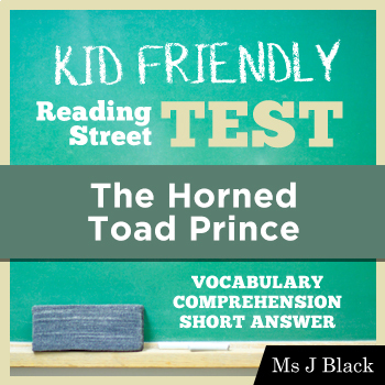 The Horned Toad Prince KID FRIENDLY Reading Street Test
