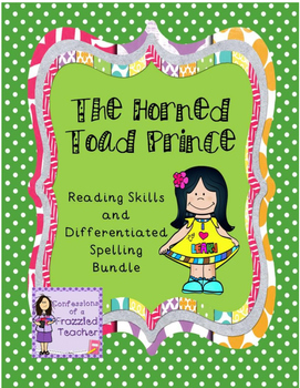 The Horned Toad Prince Reading/Spelling Bundle (Scott Foresman Reading Street)