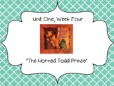 The Horned Toad Prince - Reading Street 4th Grade Unit One, Week Four